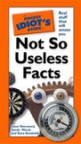 The Pocket Idiot's Guide to Not So Useless Facts