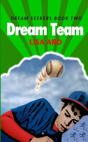 Dream Team  by  Lisa Ard