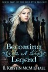 Becoming a Legend (The Blue Eyes Trilogy)