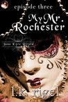 My Mr. Rochester 3 by L.K. Rigel