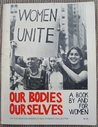 Women Unite: Our Bodies, Ourselves: A Book by and For Women