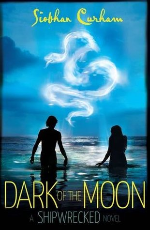 Dark of the Moon (Shipwrecked, #2)