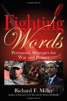 FIGHTING WORDS: Persuasive Strategies for War and Politics