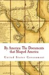By America: The Documents that Shaped America (optimized for Kindle)