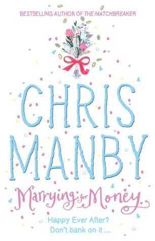 Marrying for Money by Chris Manby