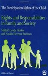 Rights of the Child: Rights and Responsibilities in Family and Society (Children in Charge)