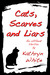 Cats, Scarves and Liars by Kathryn  White