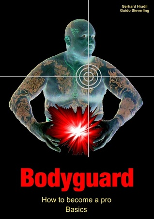 Bodyguard: How to become a pro - Basics Guido Sieverling