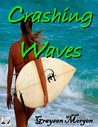 Crashing Waves by Graysen Morgen