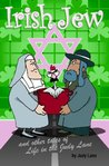 Irish Jew...And Other Tales Of Life In The Judy Lane