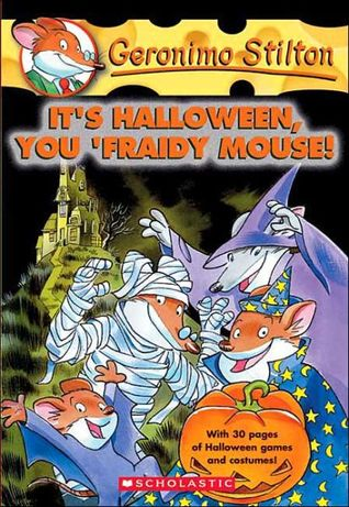 It's Halloween, You 'Fraidy Mouse! by Geronimo Stilton