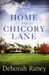 Home to Chicory Lane by Deborah Raney