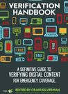 Verification Handbook: A definitive guide to verifying digital content for emergency coverage