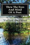 Thru the Eyes and Mind of a Poet by Walter Daymon