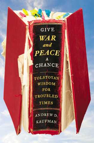 Give War and Peace a Chance by Andrew D. Kaufman