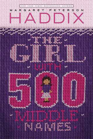 The Girl with 500 Middle Names by Margaret Peterson Haddix