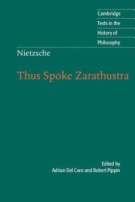 Thus Spoke Zarathustra (Texts in the History of Philosophy)