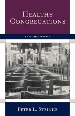 Healthy Congregations by Peter L. Steinke