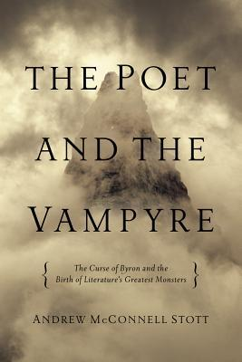 The Poet and the Vampyre by Andrew McConnell Stott