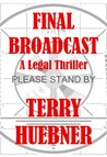 Final Broadcast: A Legal Thriller (The Final Series)