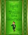 Keoni and The Trouble with Shamrocks by Kupuna Kane