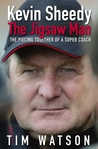 Kevin Sheedy - The Jigsaw Man: The Piecing Together of a Super Coach