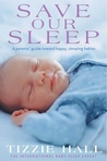 Save our sleep: a parents' guide towards happy, sleeping babies from birth to two years