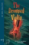 The Drowned Violin: An Alan Nearing Mystery