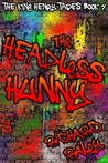 The Foul Mouth and the Headless Hunny (The King Henry Tapes, #4)