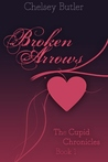 Broken Arrows (The Cupid Chronicles #1)