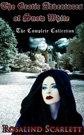 The Erotic Adventures of Snow White: The Complete Collection (Erotic Kingdom, #10)