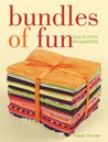 Bundles of Fun: Quilts From Fat Quarters