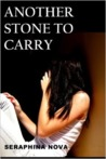 Another Stone to Carry by Seraphina Nova