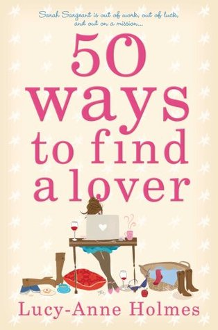 50 Ways To Find A Lover by Lucy-Anne Holmes