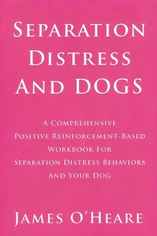 Separation Distress and Dogs James OHeare