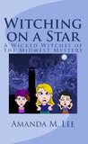 Witching On A Star (Wicked Witches of the Midwest, #4)