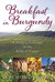 Breakfast in Burgundy: A Hungry Irishman in the Belly of France