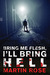 Bring Me Flesh, I'll Bring Hell: A Horror Novel