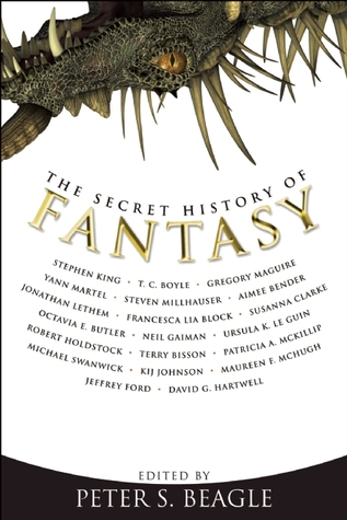 The Secret History of Fantasy by Peter S. Beagle