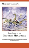 Michael Swanwick's Field Guide to Mesozoic Megafauna