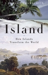 Island: How Islands Transform the World