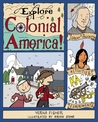 Explore Colonial America!: 25 Great Projects, Activities, Experiments