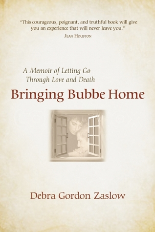 Bringing Bubbe Home by Debra Gordon Zaslow