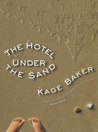 The Hotel Under the Sand