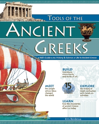 TOOLS OF THE ANCIENT GREEKS by Kris Bordessa