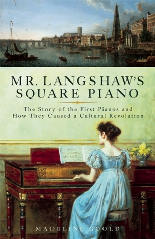 Mr. Langshaw's Square Piano by Madeline Goold