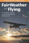 Fair-Weather Flying: For VFR pilots who want to improve their skills and flying enjoyment