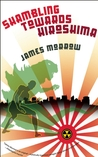 Shambling Towards Hiroshima by James K. Morrow