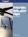Principles of Helicopter Flight by W.J. Wagtendonk