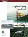 Airplane Flying Handbook: ASA FAA-H-8083-3A